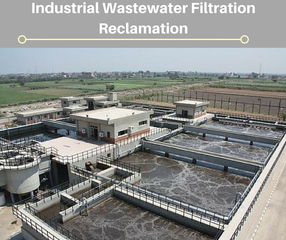 Industrial Wastewater Filtration Systems and Water Reclamation
