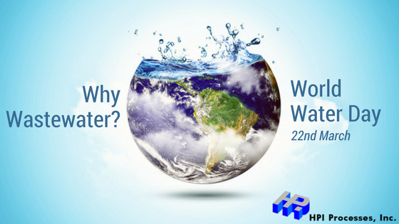 World Water Day 2017 and Waste Water Treatment Technologies