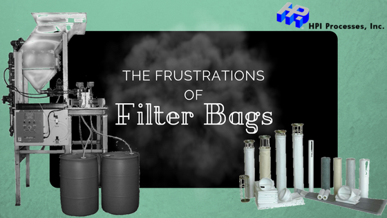 The Frustrations of Filter Bags